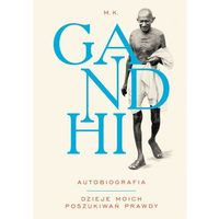 E-booki, Gandhi. Autobiografia. Dzieje moich poszukiwań prawdy - M.K Gandhi
