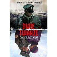 Pozostałe książki, Dwie twarze. Życie prywatne morderców z Auschwitz - Majewska-Brown Nina - książka