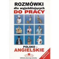 Książki do nauki języka, Rozmówki dla wyjeżdżających do pracy polsko-angielskie - wyd. uzupełnione poprawione (opr. broszurowa)
