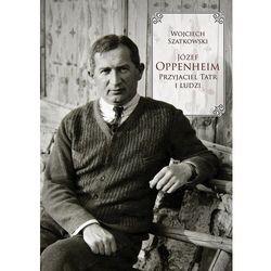 Józef oppenheim. przyjaciel tatr i ludzi (opr. twarda)