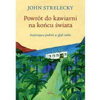Powieści, Powrót do kawiarni na końcu świata - John P. Strelecky - książka (opr. broszurowa)