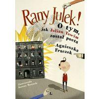 Książki dla dzieci, RANY JULEK! O tym, jak Julian Tuwim został poetą (opr. twarda)