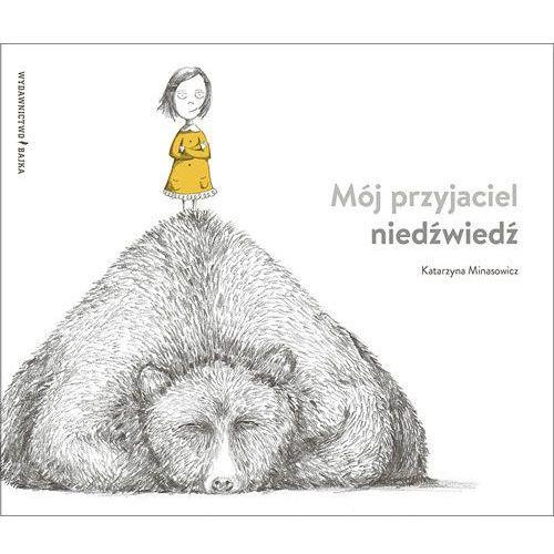 Książki dla dzieci, Mój przyjaciel niedźwiedź (opr. twarda)