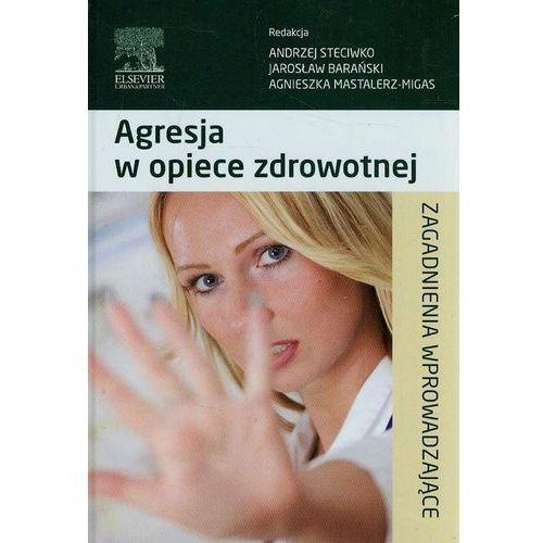 Książki medyczne, Agresja w opiece zdrowotnej (opr. twarda)