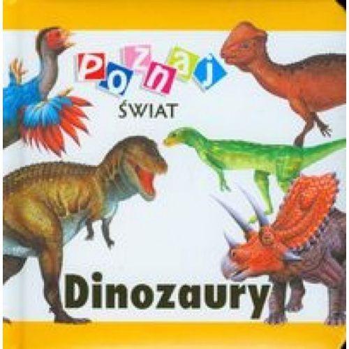 Książki dla dzieci, Dinozaury Poznaj świat (opr. twarda)