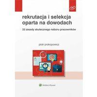 Biblioteka biznesu, Rekrutacja i selekcja oparta na dowodach - Piotr Prokopowicz (opr. miękka)