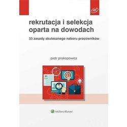 Rekrutacja i selekcja oparta na dowodach - Piotr Prokopowicz (opr. miękka)
