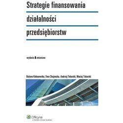 Strategie finansowania działalności przedsiębiorstw [PRZEDSPRZEDAŻ] (opr. miękka)