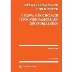 Ustawa o finansach publicznych Ustawa o dochodach jednostek samorządu terytorialnego (opr. miękka)