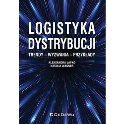 Logistyka dystrybucji. Trendy - Wyzwania - Przykła- bezpłatny odbiór zamówień w Krakowie (płatność gotówką lub kartą). (opr. broszurowa)