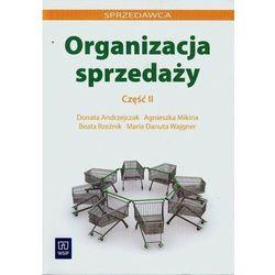 Organizacja sprzedaży. Część 2 (opr. miękka)