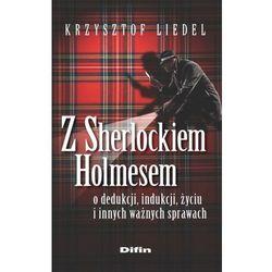 Z Sherlockiem Holmesem o dedukcji, indukcji, życiu i innych ważnych sprawach-wyprzedaż (opr. miękka)