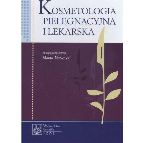 Książki medyczne, Kosmetologia pielęgnacyjna i lekarska (opr. twarda)