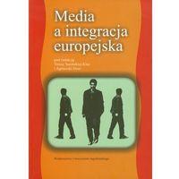 Socjologia, Media a integracja europejska - Teresa Sasińska-Klas, Agnieszka Hess (opr. miękka)