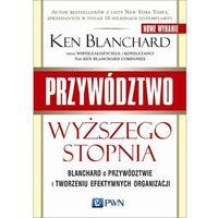 Pozostałe książki, Przywództwo wyższego stopnia Blanchard o przywództ - Jeśli zamówisz do 14:00, wyślemy tego samego dnia.