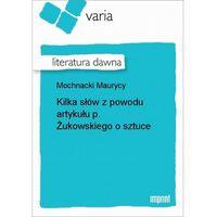E-booki, Kilka słów z powodu artykułu p. Żukowskiego o sztuce - Maurycy Mochnacki - ebook