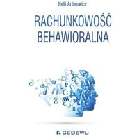 Książki o biznesie i ekonomii, Rachunkowość behawioralna- bezpłatny odbiór zamówień w Krakowie (płatność gotówką lub kartą). (opr. broszurowa)
