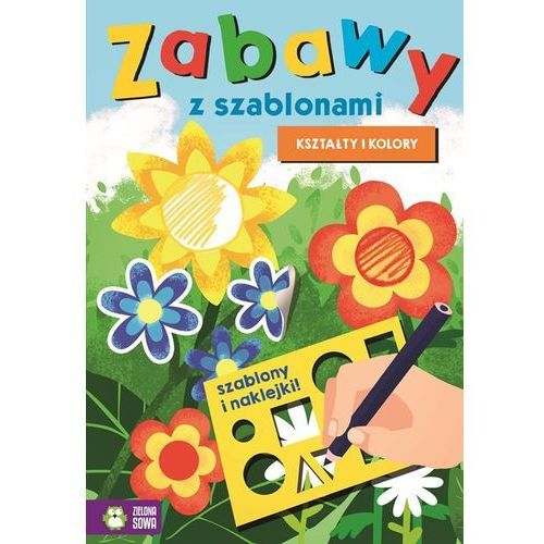 Książki dla dzieci, Zabawy z szablonami. Kształty i kolory - Praca zbiorowa (opr. miękka)
