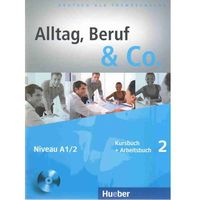Humanistyka, Alltag Beruf & Co. 2 Kursbuch Arbeitsbuch (+ CD) (opr. miękka)