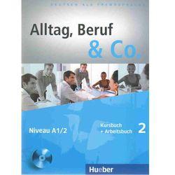 Alltag Beruf & Co. 2 Kursbuch Arbeitsbuch (+ CD) (opr. miękka)