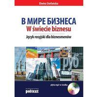 Biblioteka biznesu, W świecie biznesu Język rosyjski dla biznesmenów (opr. miękka)