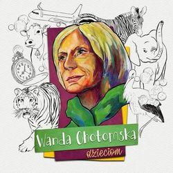 WANDA CHOTOMSKA DZIECIOM - Różni Wykonawcy (Płyta CD)