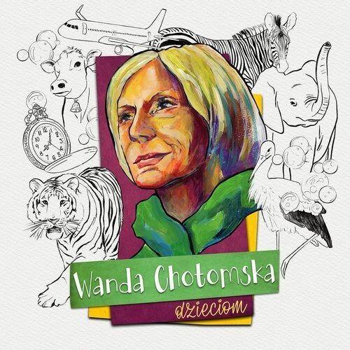 Pozostała muzyka rozrywkowa, WANDA CHOTOMSKA DZIECIOM - Różni Wykonawcy (Płyta CD)