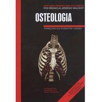 Książki o zdrowiu, medycynie i urodzie, Osteologia Anatomia prawidłowa człowieka (opr. miękka)