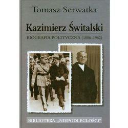 Kazimierz Świtalski Biografia polityczna 1886-1962 (opr. twarda)
