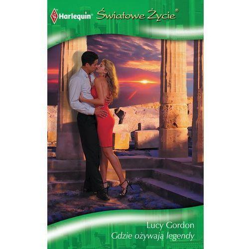 E-booki, Gdzie ożywają legendy - Lucy Gordon