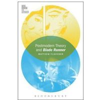 Książki o filmie i teatrze, Postmodern Theory And Blade Runner