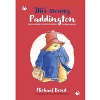 Książki dla dzieci, Miś zwany paddington (opr. twarda)
