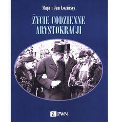 Życie codzienne arystokracji - łozińska maja, łoziński jan (opr. miękka)