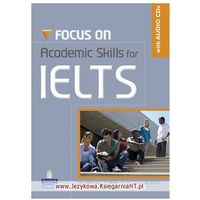 Książki do nauki języka, Focus on Academic Skills for IELTS (New Edition) with Audio CDs (opr. miękka)