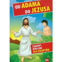 Od Adama do Jezusa Zabawy biblijne dla chłopców - Jeśli zamówisz do 14:00, wyślemy tego samego dnia. Darmowa dostawa, już od 99,99 zł. (opr. miękka)