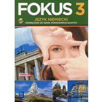 Pozostałe książki, Fokus 3. Licemu/tech. Język niemiecki. Podręcznik z płytą CD Kryczyńska-Pham Anna