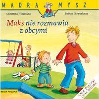 Literatura młodzieżowa, Maks nie rozmawia z obcymi. mądra mysz - christian tielmann (opr. broszurowa)