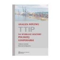 Biblioteka biznesu, Analiza wpływu TTIP na wybrane sektory polskiej gospodarki (opr. miękka)