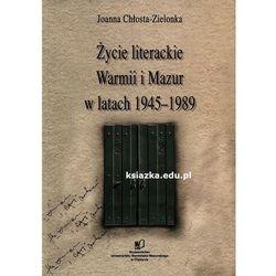 Życie literackie Warmii i Mazur w latach 1945-1989 (opr. miękka)