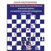 Historia, Stany Zjednoczone Ameryki Północnej w procesie budowy europejskiej autonomii strategicznej (1945-2001) (opr. miękka)