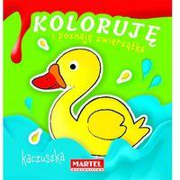 Książki dla dzieci, Koloruję i poznaję zwierzątka. Kaczuszka (opr. miękka)