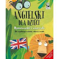 Książki do nauki języka, Angielski dla dzieci Rymowanki i wierszyki - Praca zbiorowa (opr. twarda)