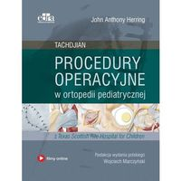 Książki medyczne, Procedury operacyjne w ortopedii pediatrycznej. Tachdjian 2018 (opr. twarda)