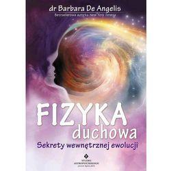 Fizyka duchowa. Sekrety wewnętrznej ewolucji - Barbara De Angelis (opr. miękka)