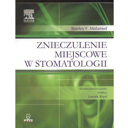 Książki medyczne, Znieczulenie miejscowe w stomatologii (opr. miękka)