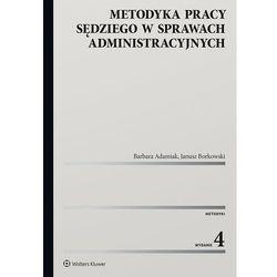Metodyka pracy sędziego w sprawach administracyjnych - barbara adamiak, janusz borkowski