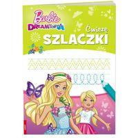 Książki dla dzieci, Barbie dreamtopia ćwiczę szlaczki szlb-1401 (opr. miękka)