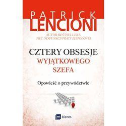 Cztery obsesje wyjątkowego szefa. Opowieść o przywództwie - Patrick Lencioni (MOBI)