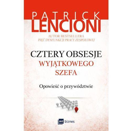 E-booki, Cztery obsesje wyjątkowego szefa. Opowieść o przywództwie - Patrick Lencioni (MOBI)