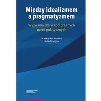 Historia, Między idealizmem a pragmatyzmem - Maria Wincławska, Michał Strzelecki (opr. miękka)